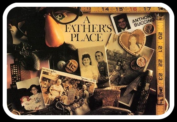 A Father's Place - An Eclectic Collection by Anthony Buccino