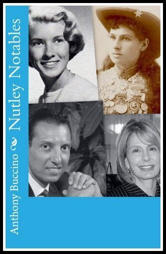 Nutley Notables - The men and women who made a memorable impact on our hometown, Nutley, NJ