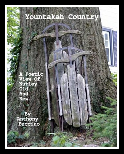 Yountakah Country - A Poetic View of Nutley, Old and New – by Anthony Buccino