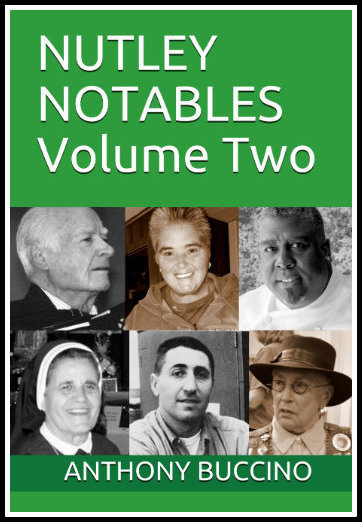 Nutley Notables - Volume Two - by Anthony Buccino