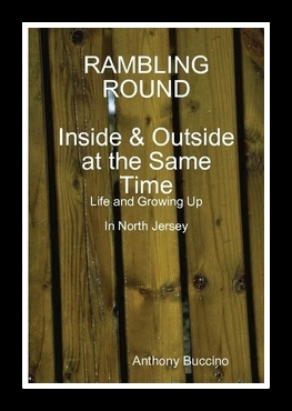 Rambling Round Inside and Outside at the Same Time by Anthony Buccino