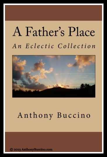 A FATHER'S PLACE An eclectic collection by Anthony Buccino