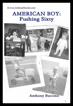 American Boy: Pushing Sixty by Anthony Buccino